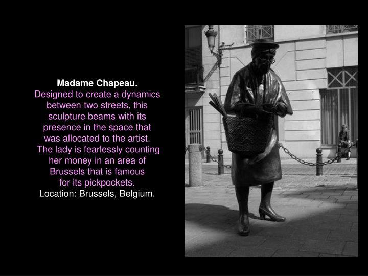 Madame Chapeau.