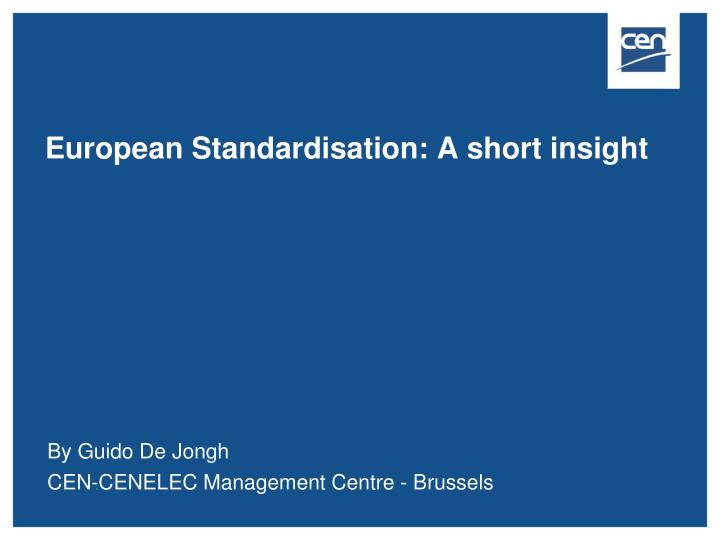 European standardisation a short insight