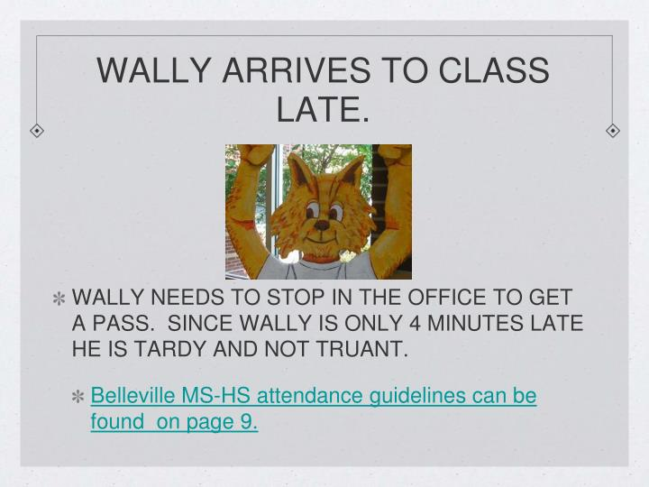 Wally arrives to class late