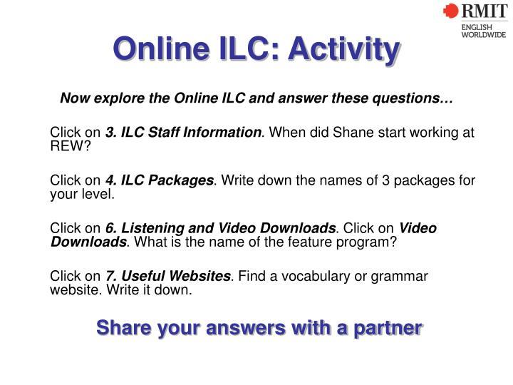 Online ILC: Activity