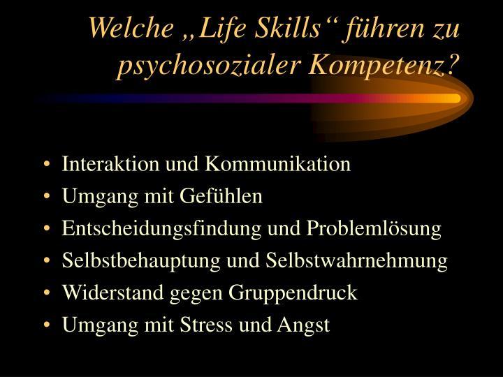 """Welche """"Life Skills"""" führen zu psychosozialer Kompetenz?"""