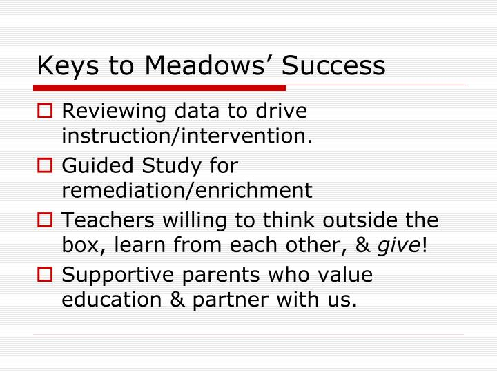 Keys to Meadows' Success