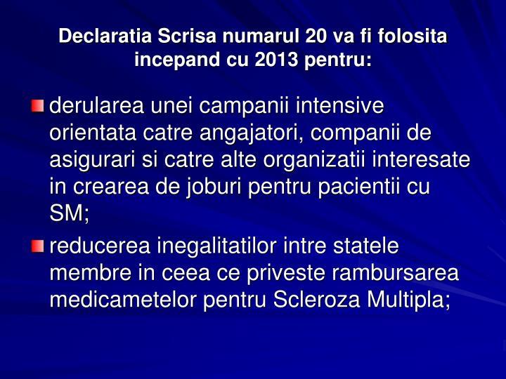 Declaratia Scrisa numarul 20 va fi folosita incepand cu 2013 pentru: