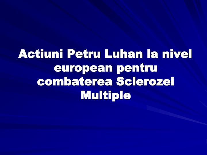 Actiuni Petru Luhan la nivel european pentru combaterea Sclerozei Multiple