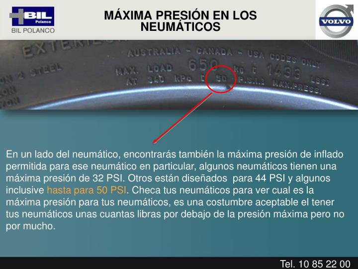 En un lado del neumático, encontrarás también la máxima presión de inflado permitida para ese neumático en particular, algunos neumáticos tienen una