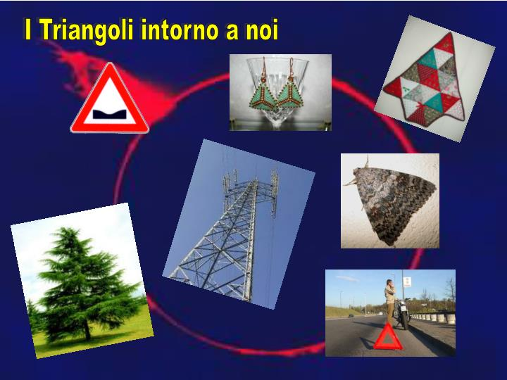 I Triangoli intorno a noi
