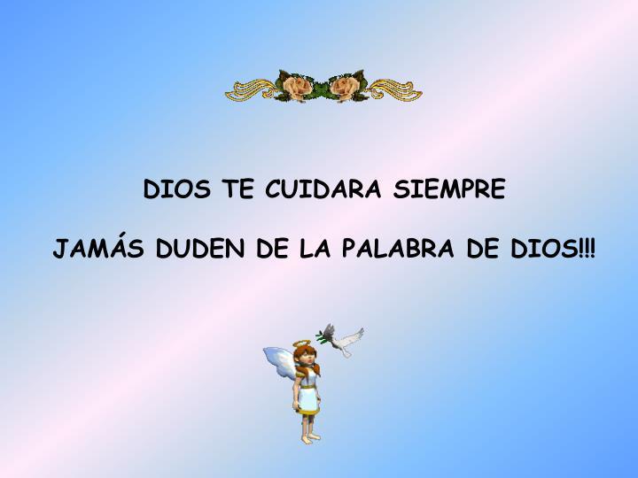 DIOS TE CUIDARA SIEMPRE