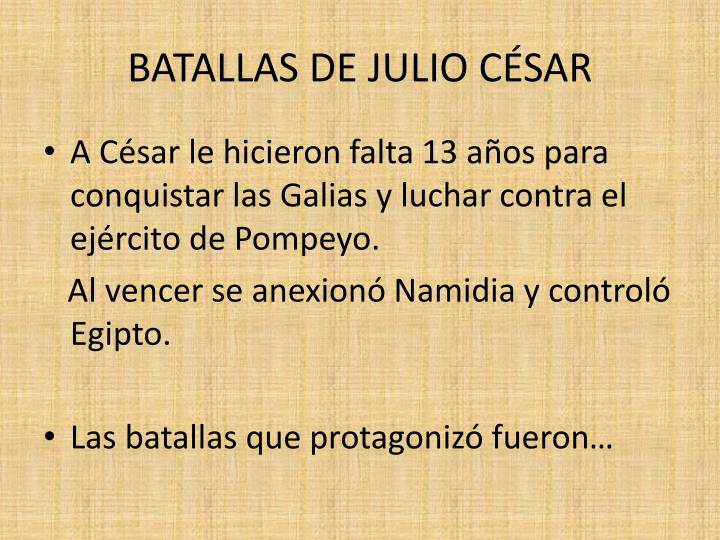 BATALLAS DE JULIO CSAR