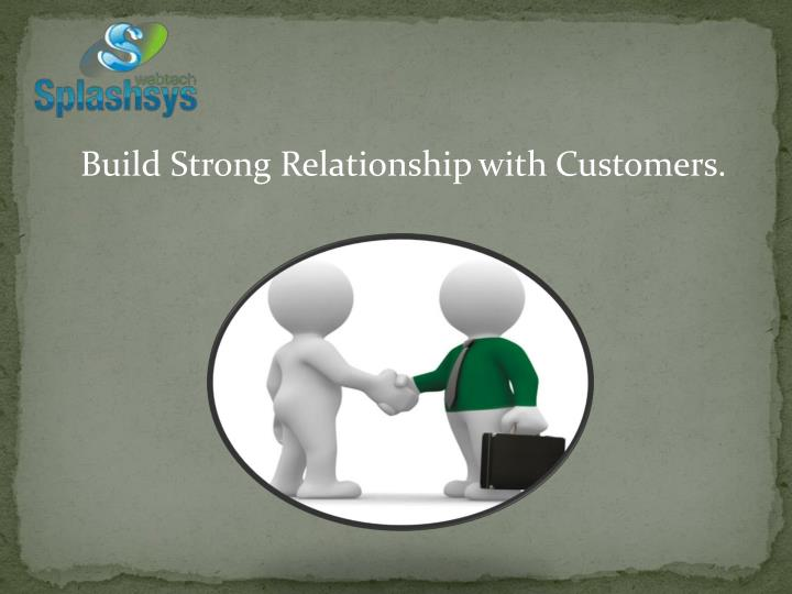 Build Strong Relationship
