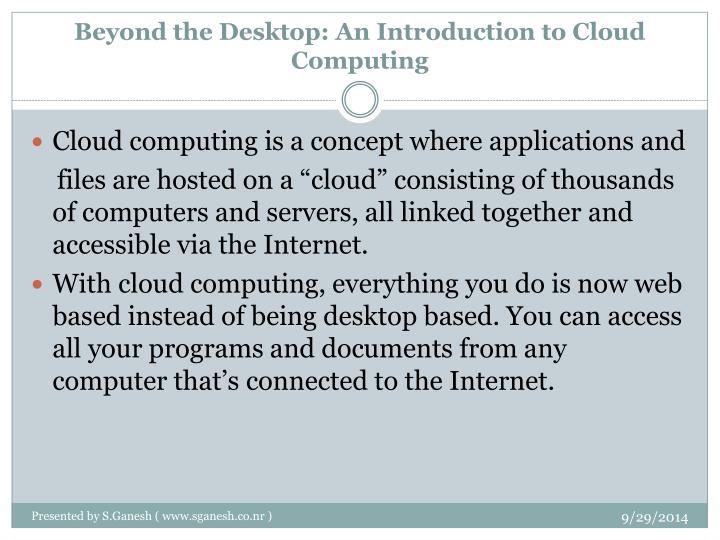 Beyond the Desktop: An Introduction to Cloud Computing