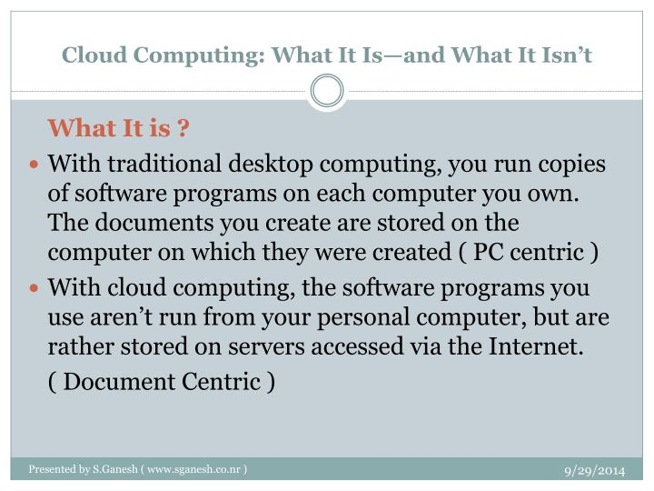 Cloud computing what it is and what it isn t