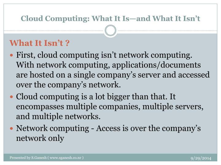 Cloud Computing: What It Is—and What It Isn't