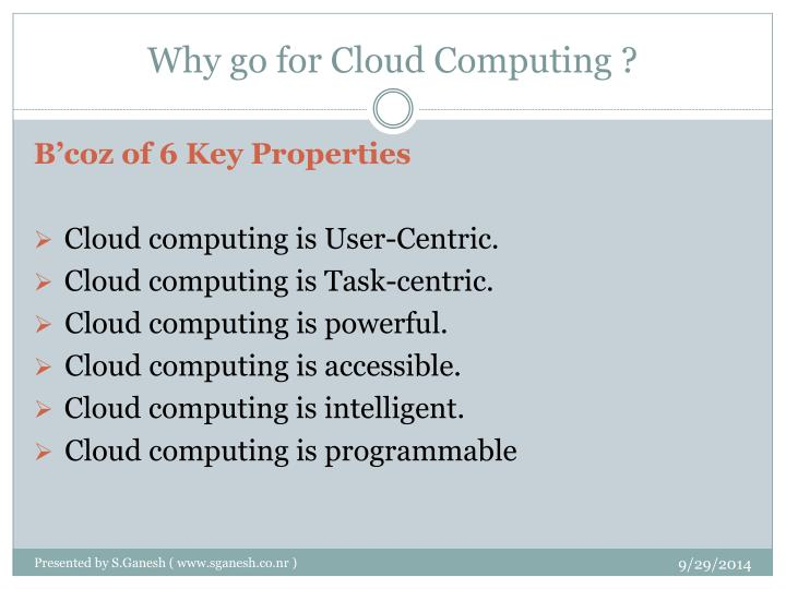 Why go for Cloud Computing ?