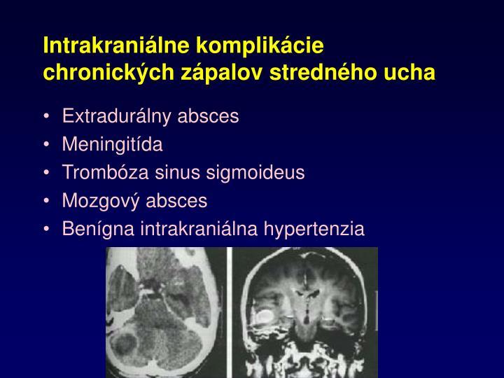 Intrakraniálne komplikácie chronických zápalov stredného ucha