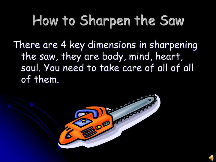 How to Sharpen the Saw
