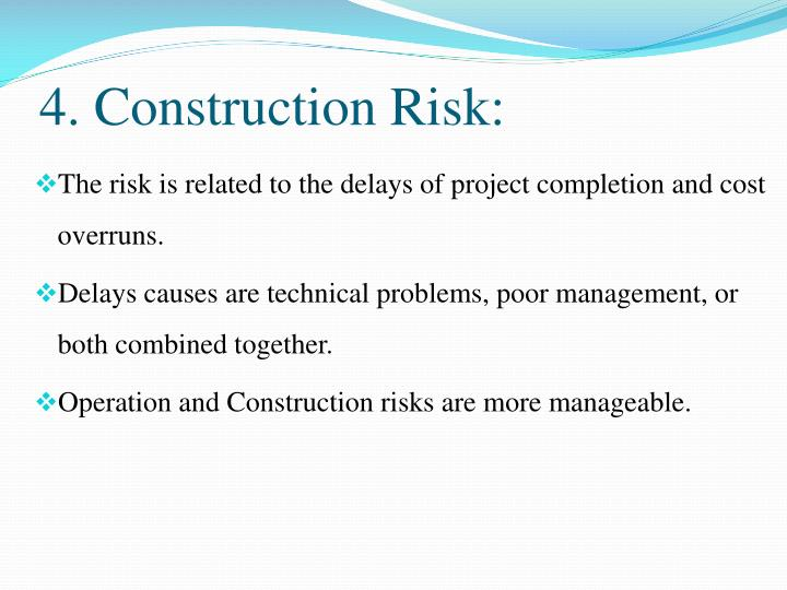 4. Construction Risk: