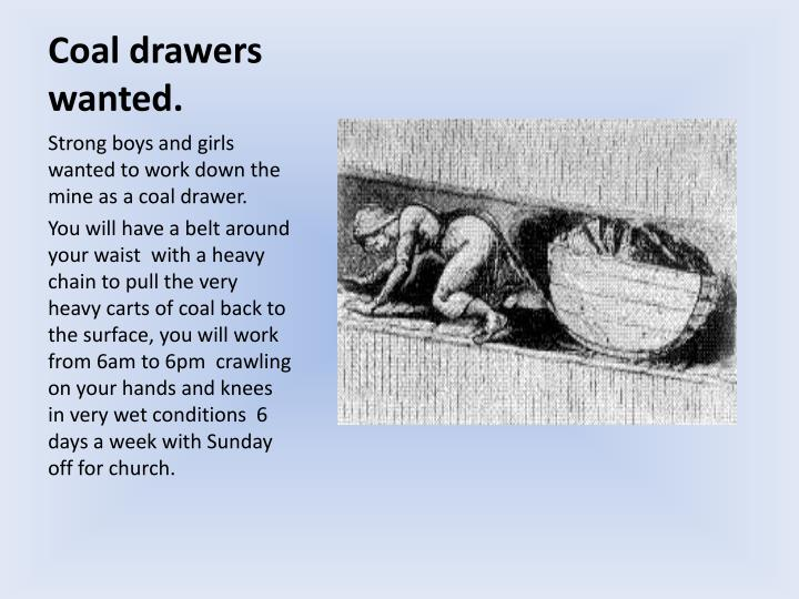 Coal drawers wanted.