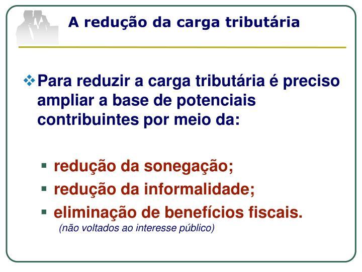 A redução da carga tributária