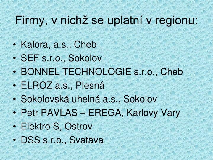 Firmy, v nichž se uplatní v regionu: