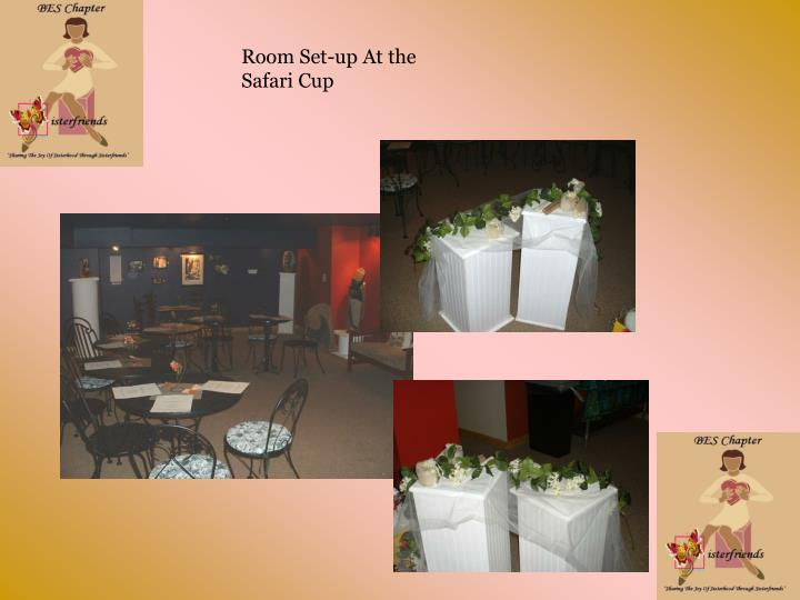 Room Set-up At the Safari Cup