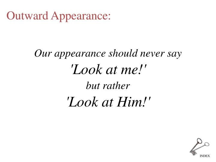 Our appearance should never say