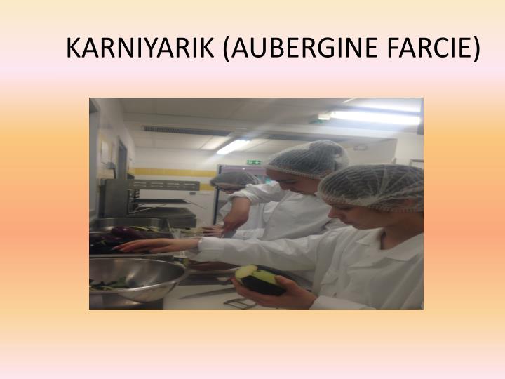 KARNIYARIK (AUBERGINE FARCIE)