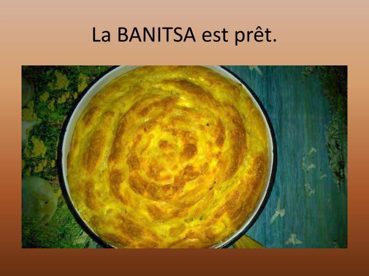 La BANITSA est prêt.