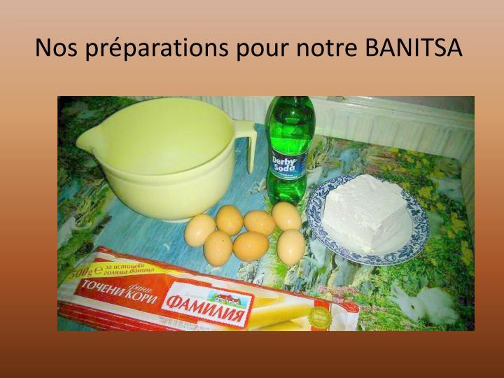 Nos préparations pour notre BANITSA