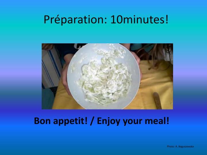 Préparation: 10minutes