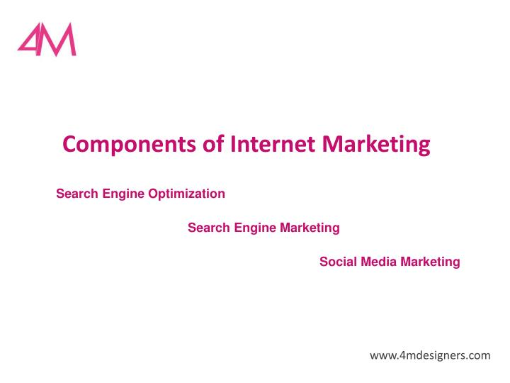 Components of Internet Marketing