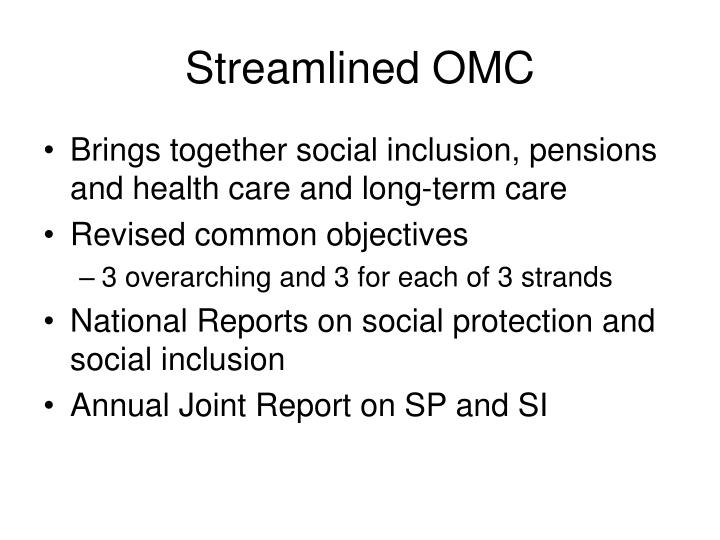 Streamlined OMC