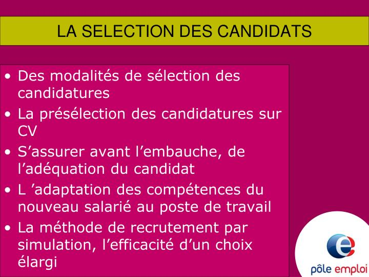 LA SELECTION DES CANDIDATS
