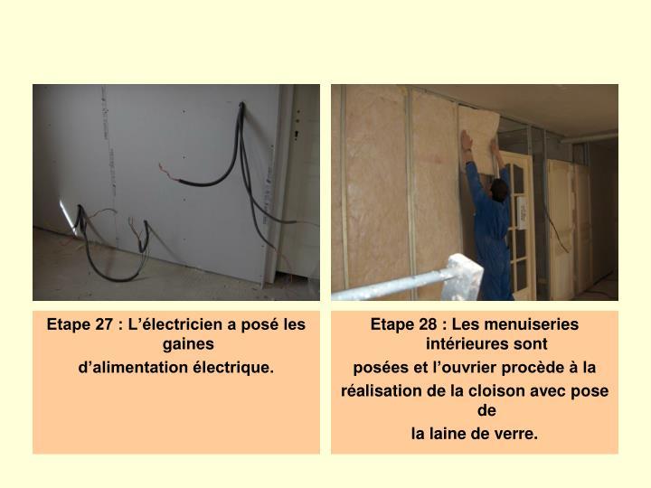 Etape 27 : L'électricien a posé les gaines
