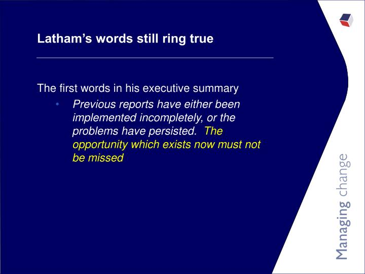 Latham's words still ring true