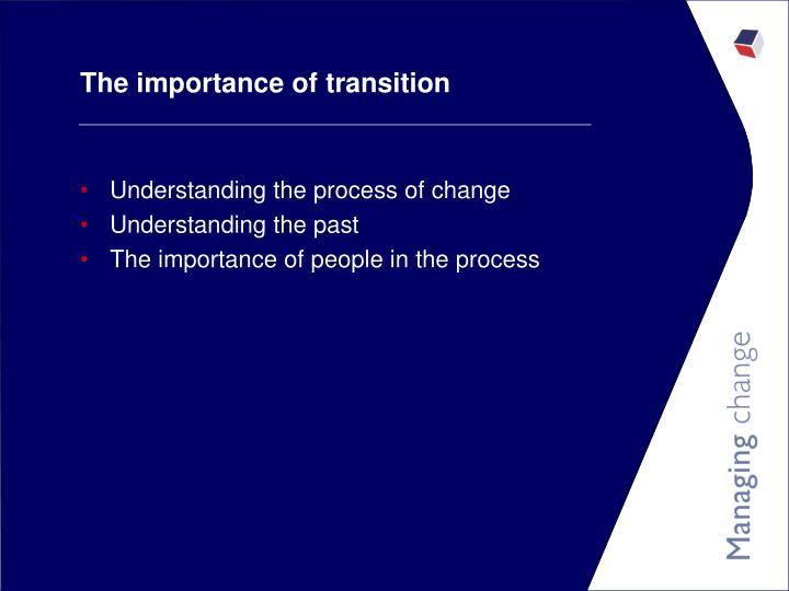 The importance of transition