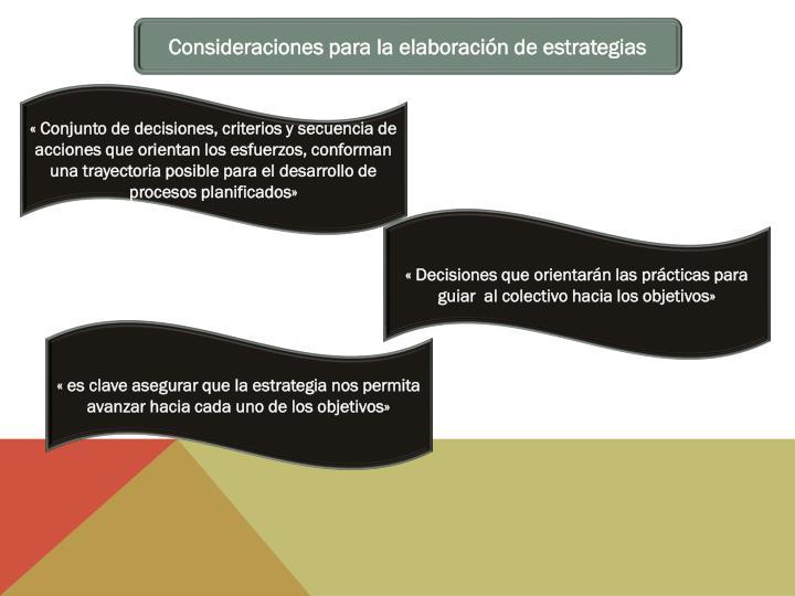 Consideraciones para la elaboración de estrategias
