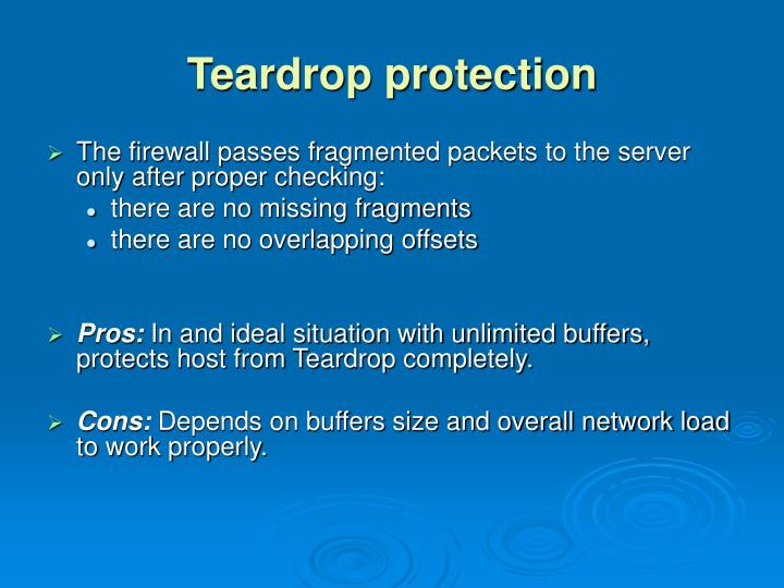 Teardrop protection