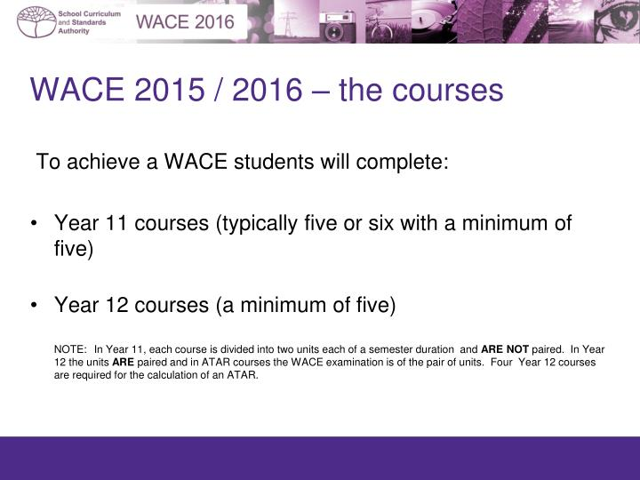 WACE 2015 / 2016 – the courses
