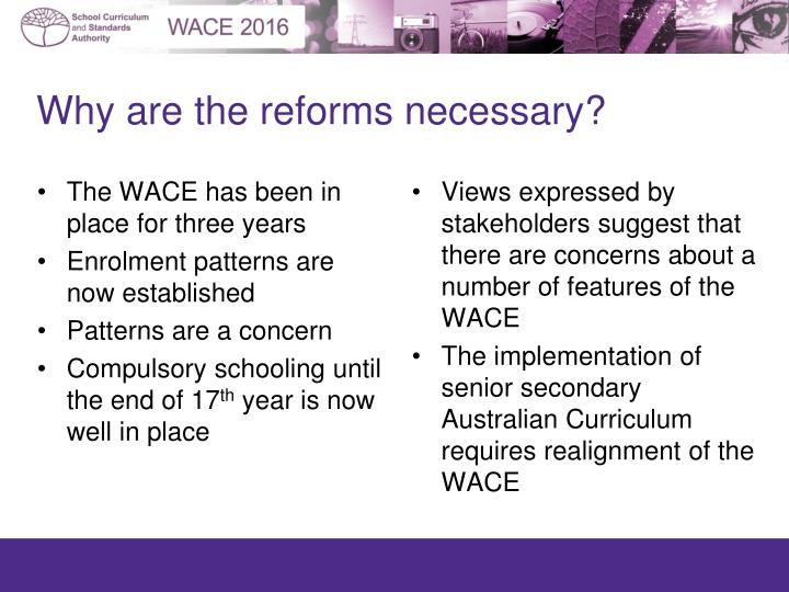 Why are the reforms necessary?
