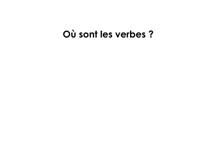Où sont les verbes ?