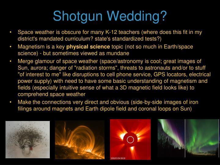Shotgun Wedding?