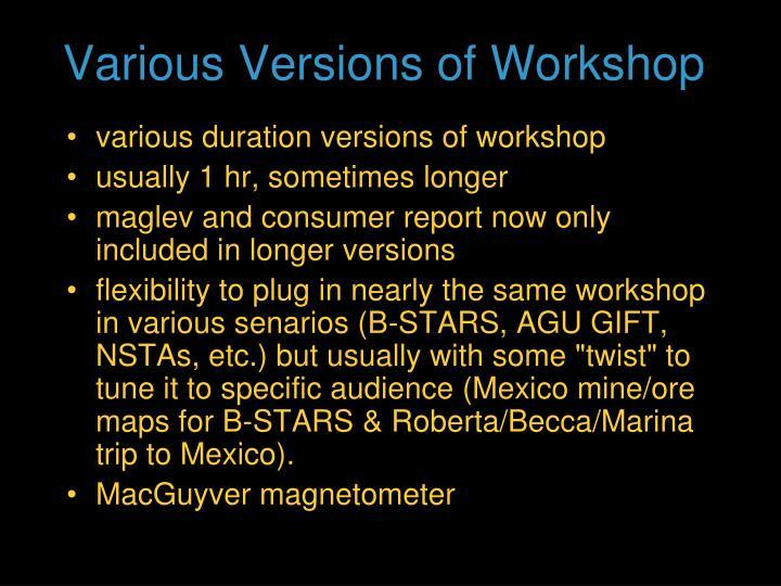 Various Versions of Workshop