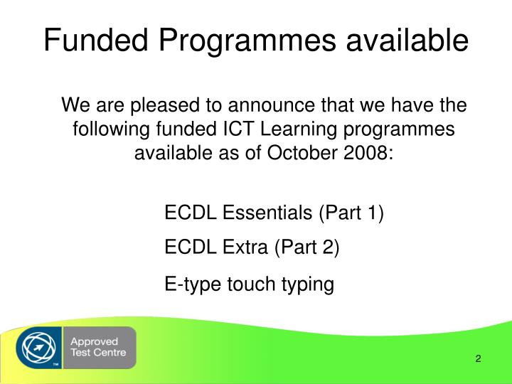 Funded Programmes available