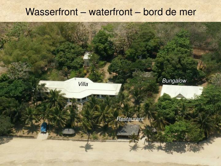 Wasserfront – waterfront – bord de mer
