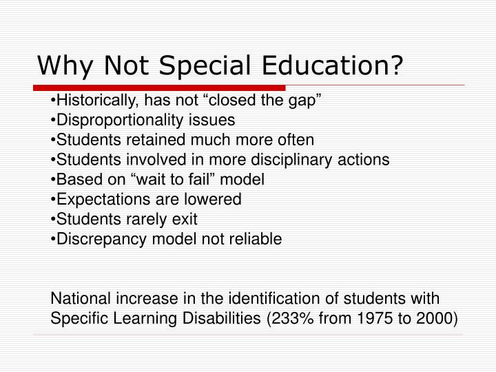 Why Not Special Education?