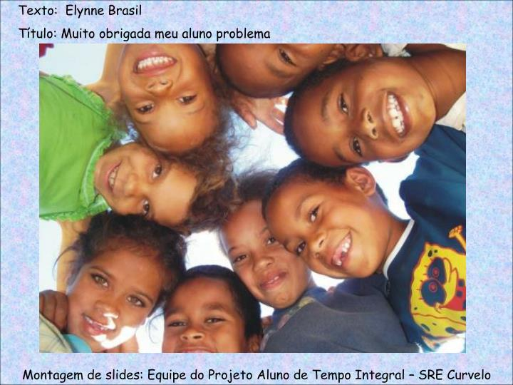 Texto:  Elynne Brasil