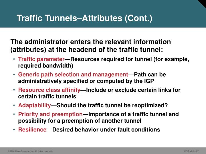 Traffic Tunnels–Attributes (Cont.)