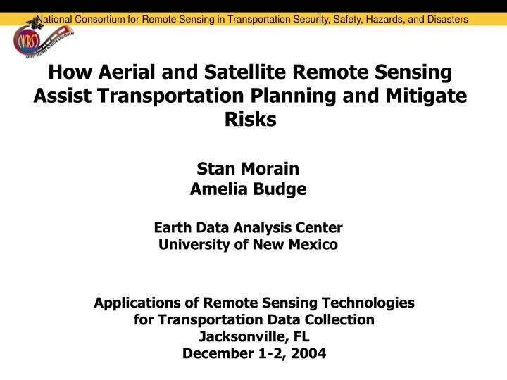 How aerial and satellite remote sensing assist transportation planning and mitigate risks