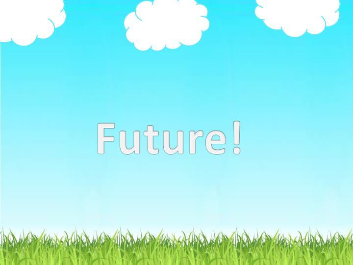 Future!