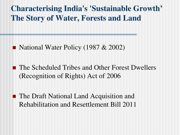 Characterising India's 'Sustainable Growth' The Story of Water, Forests and Land